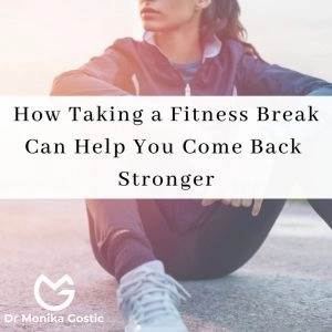 How Taking a Fitness Break Can Help You Come Back Stronger